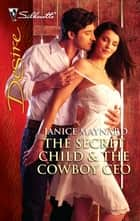 The Secret Child & The Cowboy CEO - A Sexy Western Contemporary Romance ebook by Janice Maynard