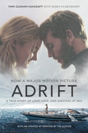 Adrift [Movie tie-in] - A True Story of Love, Loss, and Survival at Sea ebook by Tami Oldham Ashcraft