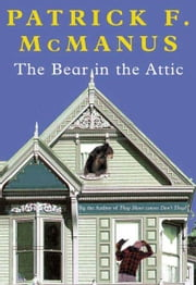 The Bear in the Attic ebook by Patrick F. McManus