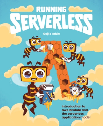 Running Serverless: Introduction to AWS Lambda and the Serverless Application Model ebook by Gojko Adzic