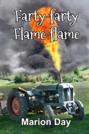 Farty-farty Flame-flame ebook by Marion Day