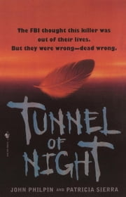Tunnel of Night ebook by John Philpin,Patricia Sierra