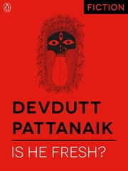 Is He Fresh? - Aka Kaula Hai? (e-Single) ebook by Devdutt Pattanaik