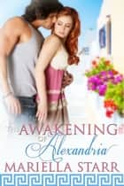 The Awakening of Alexandria ebook by Mariella Starr