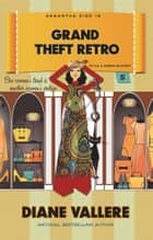 Grand Theft Retro 電子書籍 by Diane Vallere