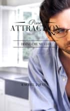Pure Attraction - Dimmi che mi vuoi ebook by Rachel J.Queen