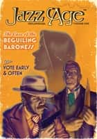 Jazz Age Chronicles: Volume One ebook by Ted Slampyak