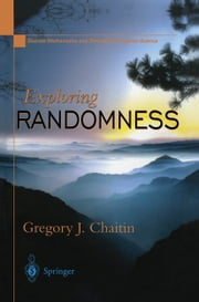 Exploring RANDOMNESS ebook by Gregory J. Chaitin