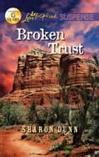 Broken Trust ebook by Sharon Dunn