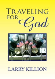 Traveling for God ebook by Larry Killion