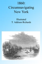 Circumnavigating New York 1860, Illustrated ebook by Addison Richards