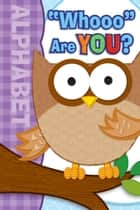 Whooo Are You? ebook by Brighter Child,Carson-Dellosa Publishing