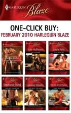 One-Click Buy: February 2010 Harlequin Blaze ebook by Betina Krahn,Joanne Rock,Lori Borrill,Kate Hoffmann,Leslie Kelly,Stephanie Bond
