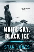 White Sky, Black Ice ebook by Stan Jones