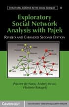 Exploratory Social Network Analysis with Pajek ebook by Wouter de Nooy,Andrej Mrvar,Vladimir Batagelj