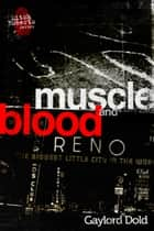 Muscle and Blood ebook by Gaylord Dold
