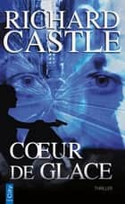 Coeur de glace ebook by Richard Castle