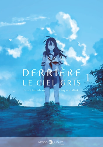 Derrière le ciel gris T01 eBook by Sugaru Miaki,. Loundraw