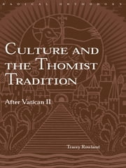 Culture and the Thomist Tradition - After Vatican II ebook by Tracey Rowland