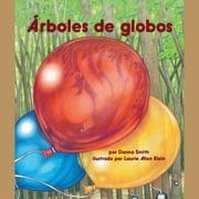 Los árboles de globos audiobook by Danna Smith, Laurie Allen Klein