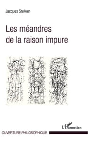 Les méandres de la raison impure ebook by Jacques Steiwer