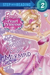 Pretty Pearl Mermaid (Barbie: The Pearl Princess) ebook by Jennifer Liberts Weinberg