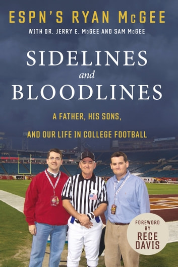 Sidelines and Bloodlines - A Father, His Sons, and Our Life in College Football ebook by Ryan McGee,Jerry E. McGee,Sam McGee