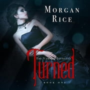 Turned (Book #1 in the Vampire Journals) audiobook by Morgan Rice
