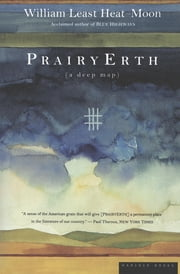 PrairyErth - A Deep Map eBook by William Least Heat-Moon