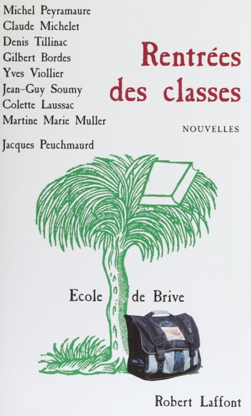 Rentrées des classes ebook by Denis Tillinac,Michel Peyramaure,Claude Michelet