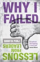 Why I Failed ebook by Shweta Punj