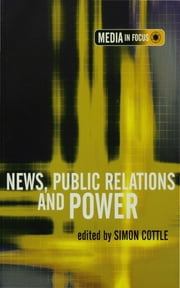 News, Public Relations and Power ebook by Simon Cottle
