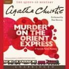 Murder on the Orient Express - A Hercule Poirot Mystery audiobook by Agatha Christie, Dan Stevens