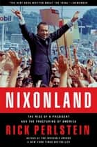 Nixonland ebook by Rick Perlstein