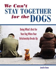 We Can't Stay Together for the Dogs ebook by Jennifer Keene