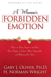 A Woman's Forbidden Emotion ebook by Gary J. Oliver,H. Norman Wright,Lisa Bevere