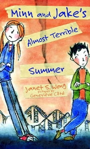 Minn and Jake's Almost Terrible Summer ebook by Janet S. Wong,Genevieve Cote