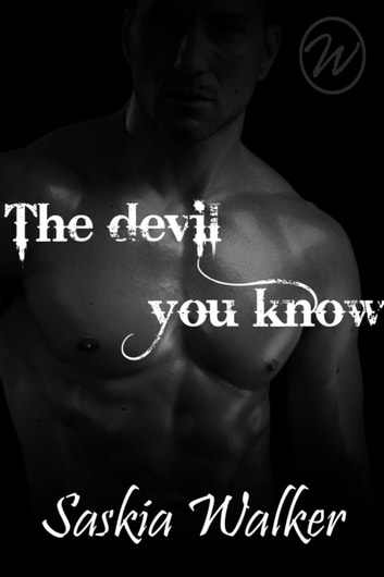 The Devil You Know ebook by Saskia Walker