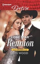 Lone Star Reunion - An Enemies to Lovers Romance ebook by Joss Wood