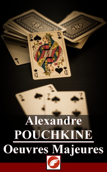 Alexandre Pouchkine: Oeuvres Majeures - 22 titres ebook by Alexandre Pouchkine