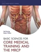 Basic Sciences for Core Medical Training and the MRCP ebook by Neil Herring,Robert Wilkins