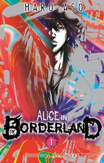 Alice in Borderland T01 eBook by Haro Asô,Haro Asô