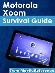 Motorola Xoom Survival Guide (Mobi Manuals) ebook by K,Toly