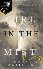 Girl in the Mist - The Dori O. Paranormal Mystery Series, #2 ebook by Mary Castillo