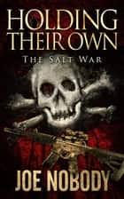 Holding Their Own: The Salt War ebook by