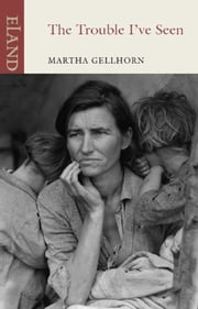 The Trouble I've Seen ebook by Martha Gellhorn,Caroline Moorehead