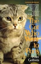 The Cat Who Went to Paris ebook by Peter Gethers