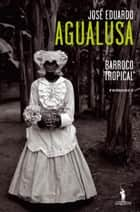 Barroco Tropical ebook by JOSÉ EDUARDO AGUALUSA