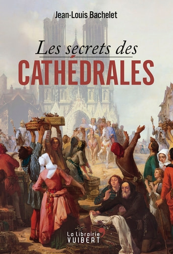 Les Secrets des cathédrales ebook by Bachelet