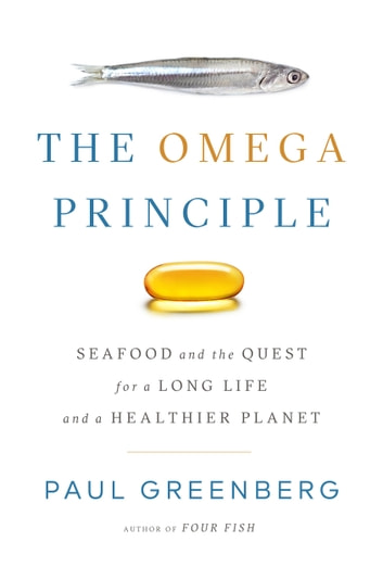 The omega principle ebook by paul greenberg 9780698183469 the omega principle seafood and the quest for a long life and a healthier planet fandeluxe Image collections